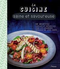 Sara Lewis - La cuisine saine et savoureuse.