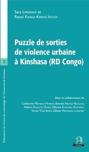 Sara Liwerant et Raoul Kienge-Kienge Intudi - Puzzle de sorties de violence urbaine à Kinshasa (RD Congo).
