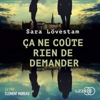 Sara Lövestam - Ca ne coûte rien de demander.