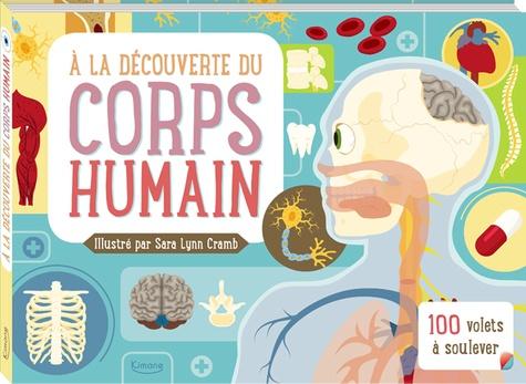 À la découverte du corps humain : 100 volets à soulever
