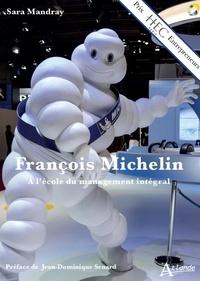 Téléchargements de livres électroniques Ipod François Michelin  - A l'école du management intégral par Sara Mandray (French Edition) DJVU