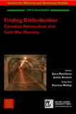 Sara Matthews et Justin Anstett - Finding Diefenbunker - Canadian Nationalism and Cold War Memory.
