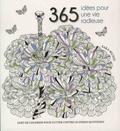 Sara Muzio - 365 idées pour une vie radieuse - L'art de colorier pour lutter contre le stress quotidien.