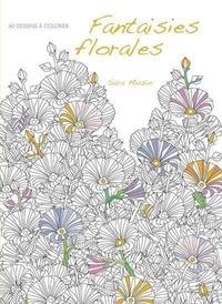 Sara Muzio - Fantaisies florales - 60 dessins à colorier.