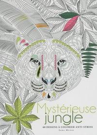 Sara Muzio - Mystérieuse jungle - 60 dessins à colorier anti-stress.