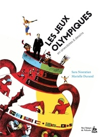 Sara Nosratian et Marielle Durand - Les Jeux Olympiques en anecdotes & dessins.