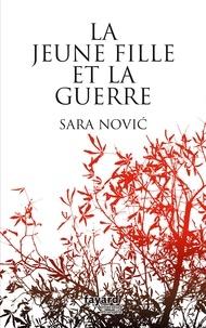 Sara Novic - La jeune fille et la guerre.