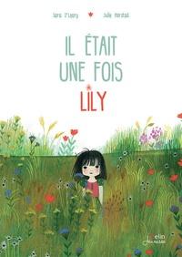 Sara O'Leary et Julie Morstad - Il était une fois Lily.