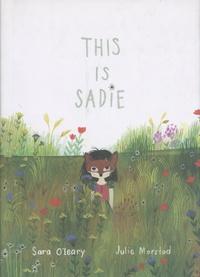 Sara O'Leary et Julie Morstad - This is Sadie.