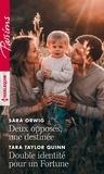 Sara Orwig et Tara Taylor Quinn - Deux opposés, une destinée ; Double identité pour un Fortune.