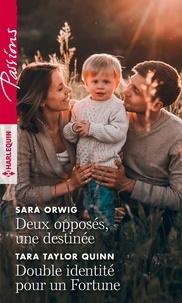 Sara Orwig et Tara Taylor Quinn - Deux opposés, une destinée - Double identité pour un Fortune.