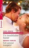 Sara Orwig et Brenda Harlen - Un inoubliable baiser - Cet amour inespéré.