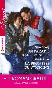 Sara Orwig et Rachel Lee - Un paradis dans la neige - La promesse du Wyoming - Le souffle du scandale - (promotion).