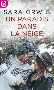 Sara Orwig - Un paradis dans la neige.
