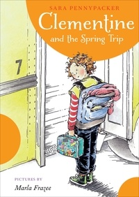 Sara Pennypacker et Marla Frazee - Clementine and the Spring Trip.