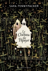Sara Pennypacker - Le château des papayes.