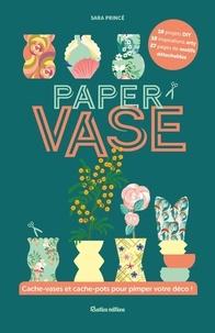 Sara Princé - Paper vase.