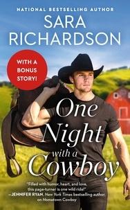 Sara Richardson - One Night with a Cowboy - Includes a Bonus Novella.
