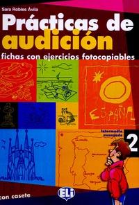 Sara Robles Avila - Practicas de audicion Intermedio avanzado 2 - Fichas con ejercicios fotocopiables. 1 Cassette audio
