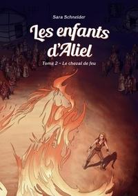 Téléchargez des livres magazines gratuits Les enfants d'Aliel, Tome 2 FB2 PDF iBook par Sara Schneider in French 9782970126652