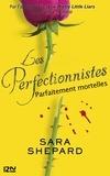 Sara Shepard - Les perfectionnistes Tome 2 : Parfaitement mortelles.