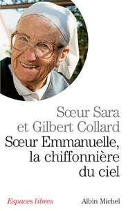 Sara et Gilbert Collard - Soeur Emmanuelle, la chiffonnière du ciel.
