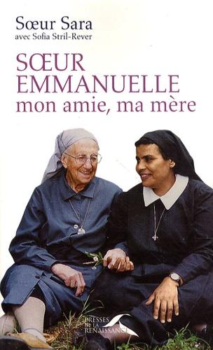 Soeur Emmanuelle, mon amie, ma mère