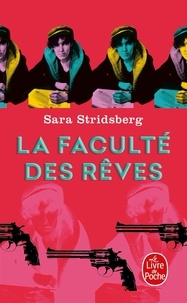 Sara Stridsberg - La Faculté des rêves - Annexe à la théorie sexuelle.