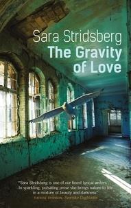 Sara Stridsberg et Deborah Bragan-Turner - The Gravity of Love.