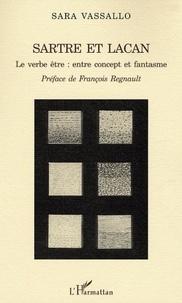 Sara Vassallo - Sartre et Lacan - Le verbe être : entre concept et fantasme.