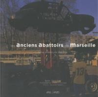 Sara Vidal - Les anciens abattoirs de Marseille - Une aventure inédite.