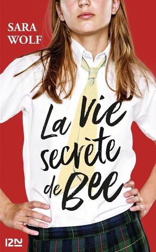 Sara Wolf - La vie secrète de Bee.
