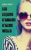 Sara Wolf - Les leçons d'amour d'Alice Wells.