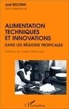 Sara Yamila Muchnik - Alimentation, techniques et innovations dans les régions tropicales.