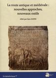 Sara Zanni - La route antique et médiévale : nouvelles approches, nouveaux outils - Actes de la table ronde internationale (Bordeaux, 15 novembre 2016).