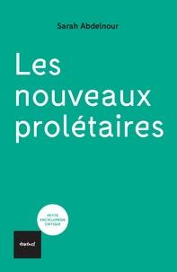 Sarah Abdelnour - Les nouveaux prolétaires.
