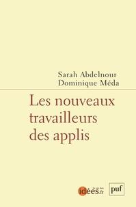 Sarah Abdelnour et Dominique Méda - Les nouveaux travailleurs des applis.