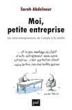 Sarah Abdelnour - Moi, petite entreprise - Les auto-entrepreneurs, de l'utopie à la réalité.