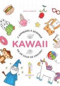 Sarah Alberto - Kawaii - J'apprends à dessiner en un coup de crayon !.