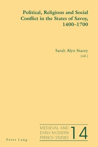 Sarah alyn Stacey - Political, Religious and Social Conflict in the States of Savoy, 1400–1700.