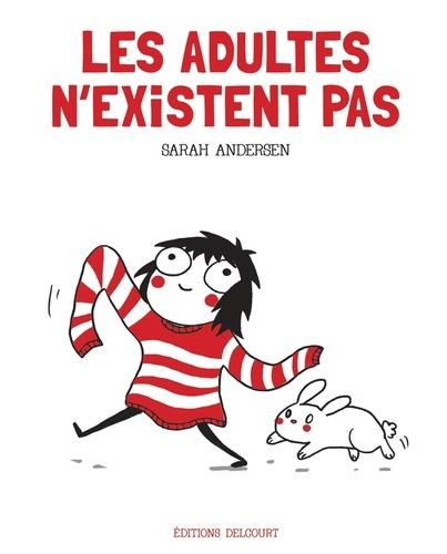 Sarah Andersen - Les adultes n'existent pas.