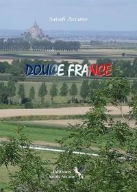 Sarah Arcane - Douce France.