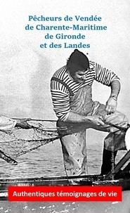 Sarah Arcane - Pêcheurs de Vendée, de Charente-Maritime, de Gironde et des Landes.