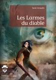Sarah Arnaudin - Les larmes du diable.