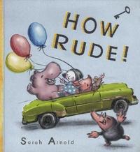 Sarah Arnold - How Rude!.