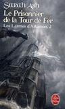 Sarah Ash - Les Larmes d'Artamon Tome 2 : Le Prisonnier de la Tour de Fer.