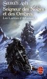 Sarah Ash - Seigneur des neiges et des ombres Tome 1 : Les Larmes d'Artamon.