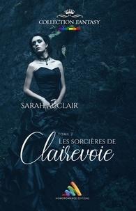 Sarah Auclair - Les sorcières de Clairevoie - tome 2.
