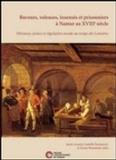 Sarah Auspert et Isabelle Parmentier - Buveurs, voleuses, insensés et prisonniers à Namur au XVIIIe siècle - Déviance, justice et régulation sociale au temps des Lumières.