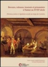 Accentsonline.fr Buveurs, voleuses, insensés et prisonniers à Namur au XVIIIe siècle - Déviance, justice et régulation sociale au temps des Lumières Image